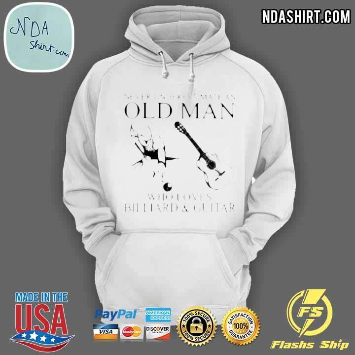 Never Underestimate An Old Man Who Loves Billiard And Guitar Shirt hoodie