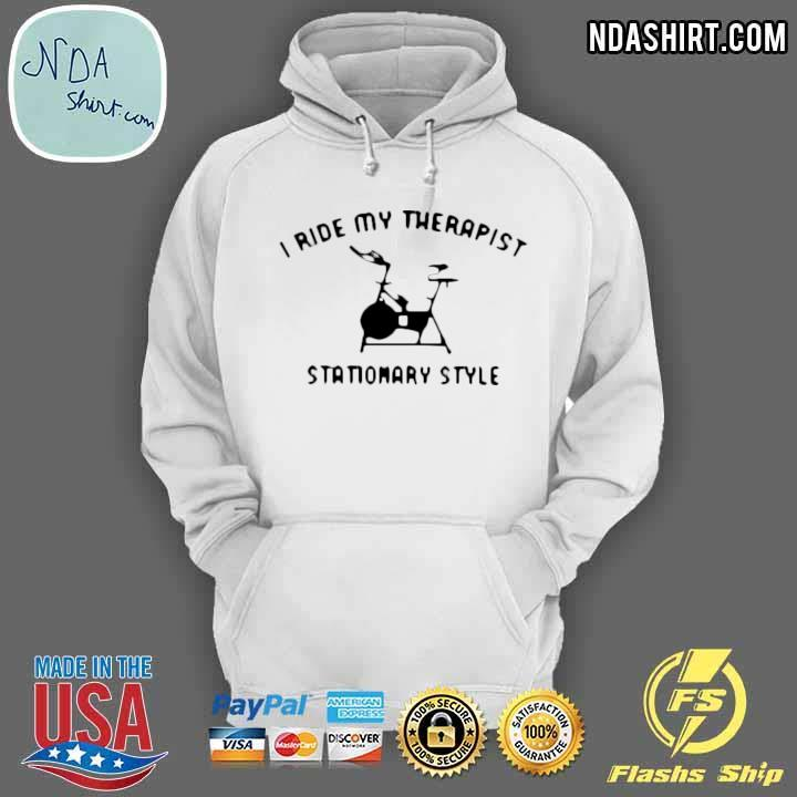 Spinning I Ride My Therapist Stationary Style Shirt hoodie