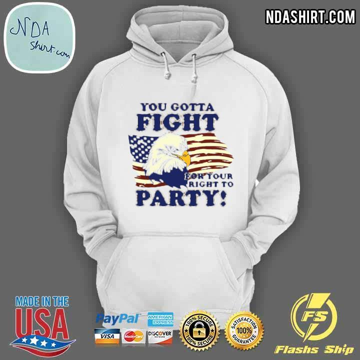 You Gotta Fight For Your Right To Party Independence Day Shirt hoodie